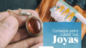 Consejos y Cuidados Para Tus Joyas 2