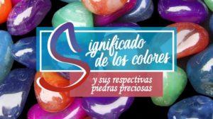 significado de los colores y sus piedras preciosas