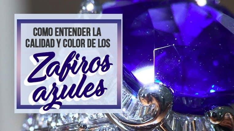 Como Entender La Calidad Y Color De Los Zafiros Azules