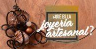 ¿Que Es La Joyería Artesanal?