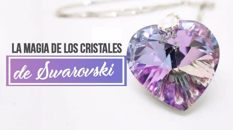 La Magia de los Cristales Swarovski
