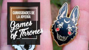 joyería en game of thrones