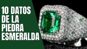Piedra Esmeralda 10 Datos Interesantes De La Piedra Esmeralda